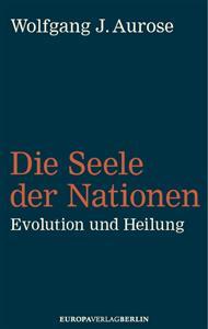 Die Seele der Nationen - Evolution und Heilung